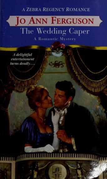 The Wedding Caper (A Zebra Regency Romance) by