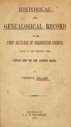 Download Historical and genealogical record of the first settlers of Colchester county.