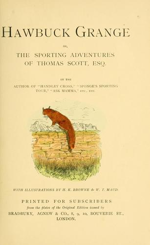 "Download ""Hawbuck Grange"", or, The sporting adventures of Thomas Scott, Esq."