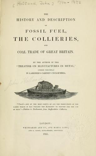 The history and description of fossil fuel, the collieries, and coal trade of Great Britain