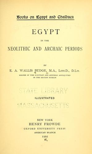A history of Egypt from the end of the Neolithic period to the death of Cleopatra VII, B.C. 30.