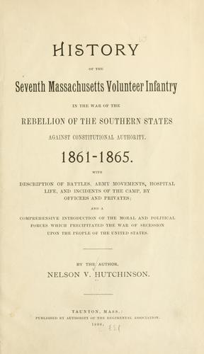 Download History of the Seventh Massachusetts volunteer infantry in the war of the rebellion of the southern states against constitutional authority.