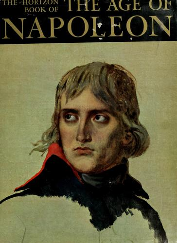 Download The Horizon book of the age of Napoleon