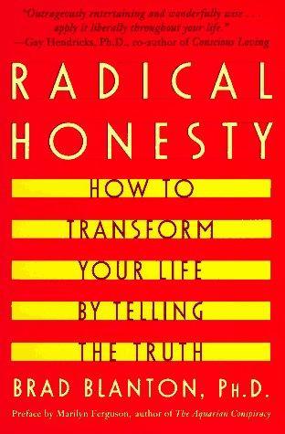 Radical honesty