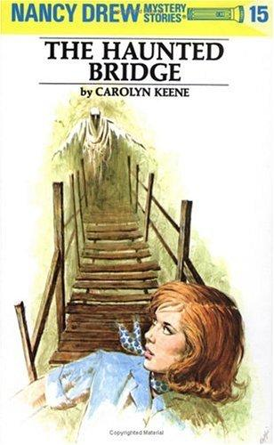 Image for The Haunted Bridge (Nancy Drew, Book 15)