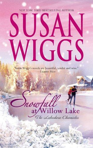 Download Snowfall at Willow Lake (Lakeshore Chronicles, Book 4)