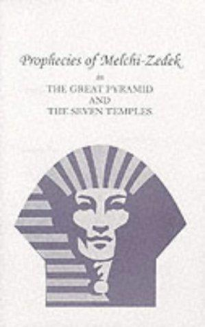 Download Prophecies of Melchi-Zedek in the Great Pyramid & the Seven Temples