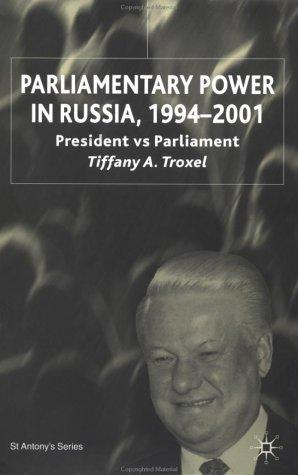 Download Parliamentary Power in Russia, 1994-2001