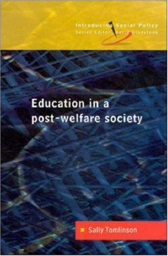 Download Education in a Post-Welfare Society (Introducing Social Policy)