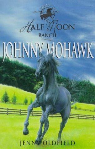 Download Johnny Mohawk (Half Moon Ranch Series)