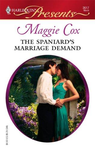 Download The Spaniard's Marriage Demand (Harlequin Presents)