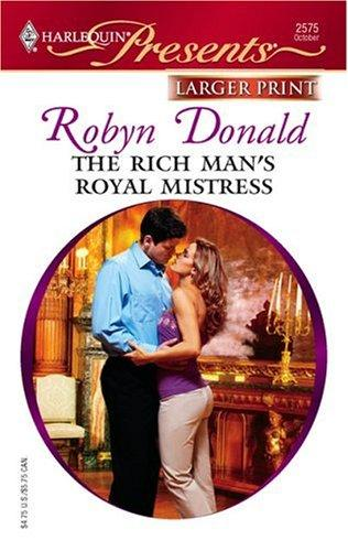 The Rich Man's Royal Mistress (Larger Print Presents: the Royal House of Illyria)