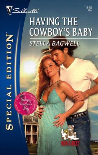 Having The Cowboy's Baby (Silhouette Special Edition)