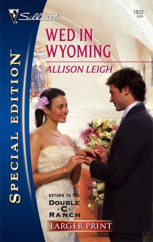 Wed In Wyoming (Larger Print Special Edition)