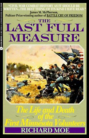 Image for The Last Full Measure: The Life and Death of the First Minnesota Volunteers