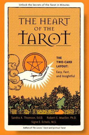 Image for The Heart of the Tarot: The Two-card Layout: Easy, Fast, and Insightful