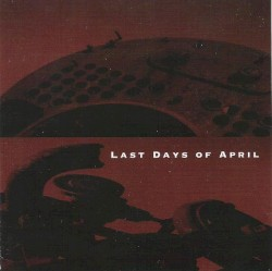 The Last Days of April by Last Days of April