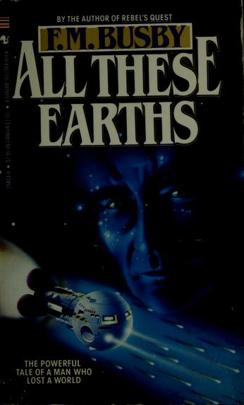 All These Earths by F. M. Busby