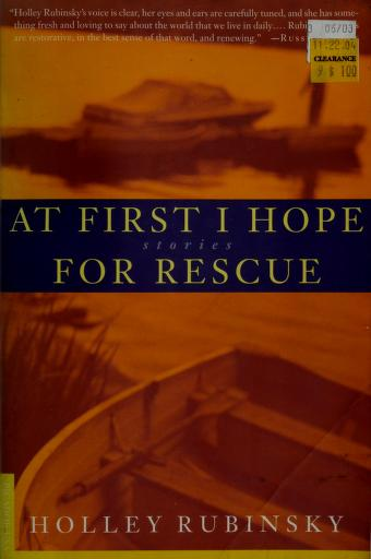 Cover of: At first I hope for rescue | Holley Rubinsky
