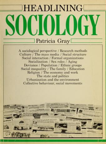 Cover of: Headlining sociology | Patricia Gray