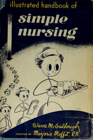 Cover of: Illustrated handbook of simple nursing | Wava McCullough