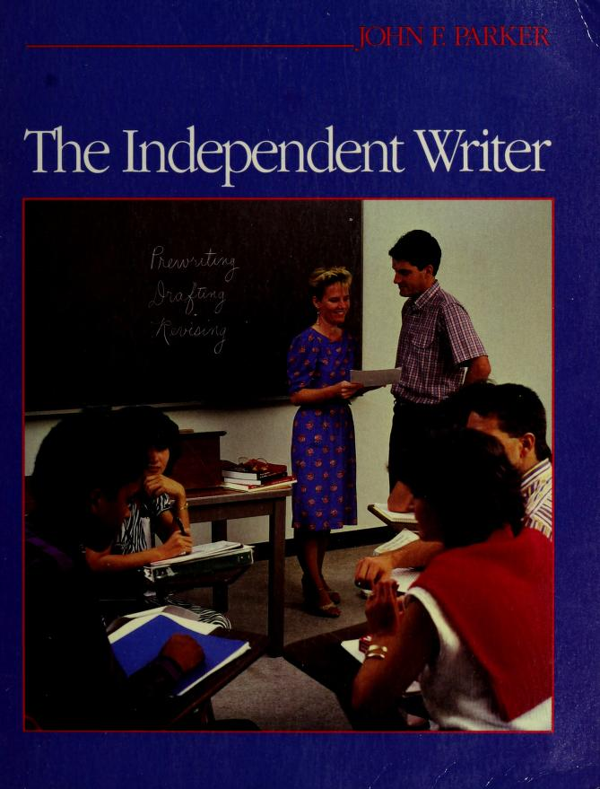 The independent writer by John F. Parker