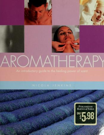 Cover of: An introduction to aromatherapy | Nicola Jenkins