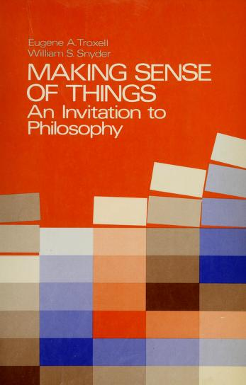 Making sense of things by Eugene A. Troxell