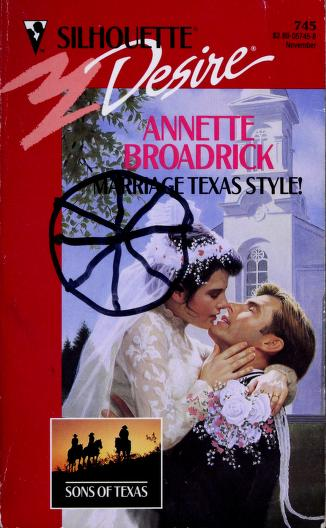 Marriage Texas Style! by Annette Broadrick