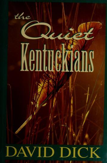 The quiet Kentuckians by Dick, David