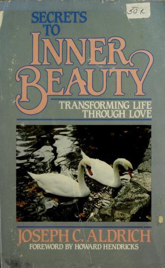 Cover of: Secrets to inner beauty | Joseph C. Aldrich