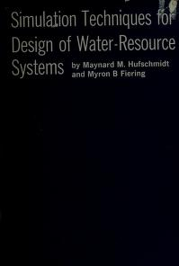 Cover of: Simulation techniques for design of water-resource systems | Maynard M. Hufschmidt