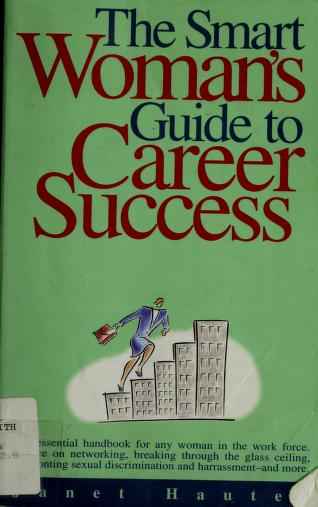 Cover of: The smart woman's guide to career success | Janet Hauter