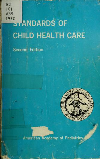 Standards of child health care by American Academy of Pediatrics. Committee on Standards of Child Health Care