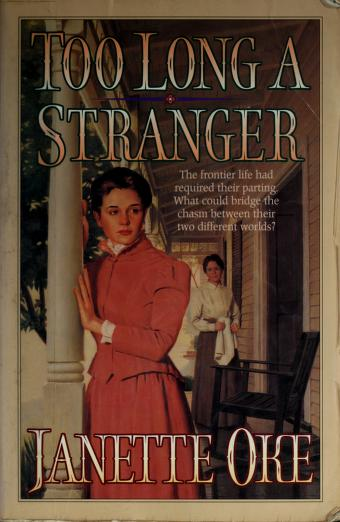 Cover of: Too long a stranger | Janette Oke