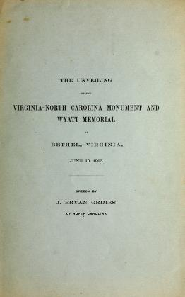 The unveiling of the Virginia-North Carolina Monument and Wyatt Memorial by J. Bryan Grimes