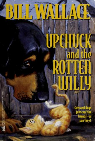 Cover of: Upchuck and the Rotten Willy   Wallace, Bill