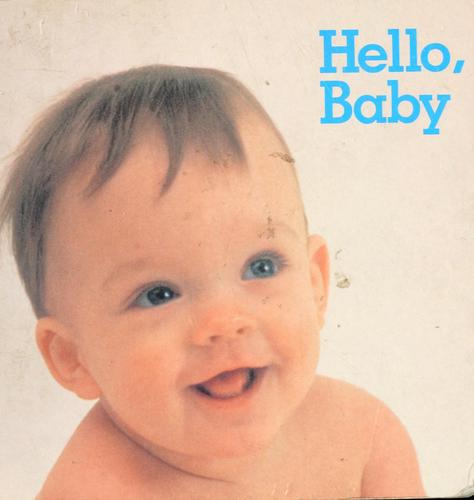Hello, baby by [photographs selected by Debby Slier].