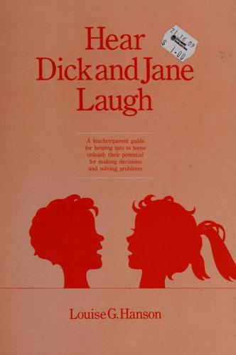 Hear Dick and Jane laugh by Louise G. Hanson