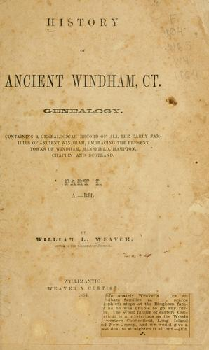 History of ancient Windham, Ct. Genealogy by William L. Weaver