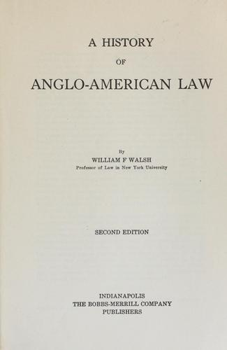 A history of Anglo-American law by Walsh, William F.