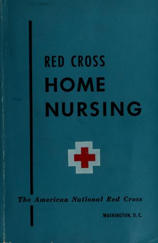 Home nursing textbook by American National Red Cross.