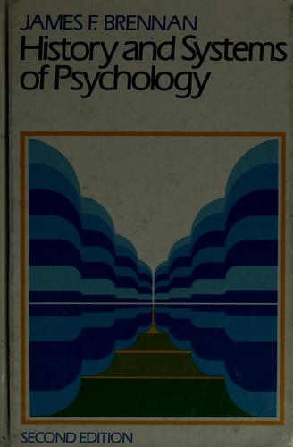 History and systems of psychology by Brennan, James F.