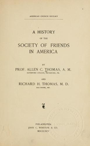 A history of the Society of Friends in America by Allen C. Thomas