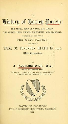 The history of Boxley parish by John Cave-Browne