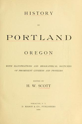 History of Portland, Oregon by Harvey Whitefield Scott