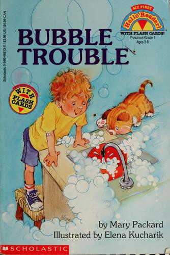 Bubble trouble by Mary Packard