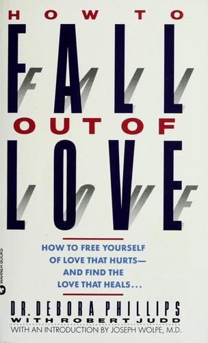 How to fall out of love by Debora Phillips