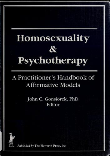 Homosexuality and psychotherapy by John Gonsiorek