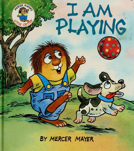 I am playing by Mercer Mayer